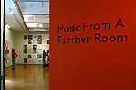 Music from a Farther Room - exhibition 2009